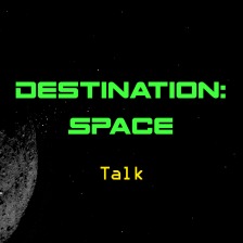 Destination: Space - Talk